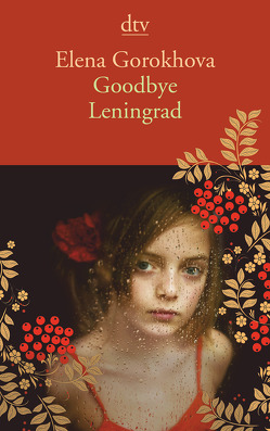 Goodbye Leningrad von Beek,  Saskia Bontjes van, Gorokhova,  Elena