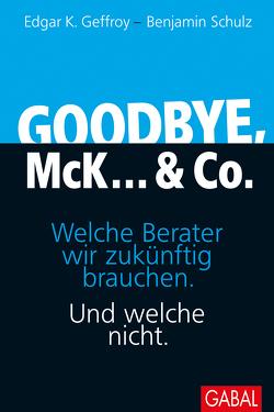 Goodbye, McK… & Co. von Geffroy,  Edgar K, Schulz,  Benjamin