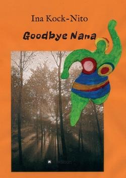 Goodbye Nana von Kock-Nito,  Ina