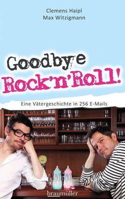 Goodbye Rock'n Roll! von Haipl,  Clemens, Witzigmann,  Max