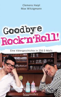 Goodbye Rock'n'Roll! von Haipl,  Clemens, Witzigmann,  Max