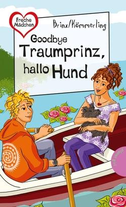 Goodbye Traumprinz, hallo Hund von Brinx,  Thomas, Brinx/Kömmerling, Kömmerling,  Anja, Schössow,  Birgit