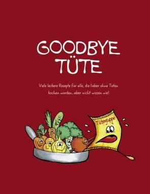 Goodbye Tüte von Lentfort,  Anne, Steiner,  Gerda