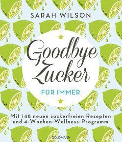 Goodbye Zucker – für immer von Lichtner,  Gabriele, Wilson,  Sarah