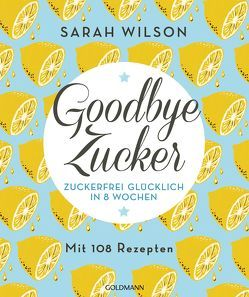 Goodbye Zucker von Lichtner,  Gabriele, Wilson,  Sarah