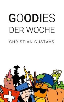 Goodies der Woche von Amriswil,  Godi, Gustavs,  Christian