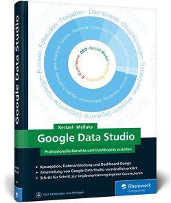 Google Data Studio von Kertzel,  Sascha, Mylluks,  Sina