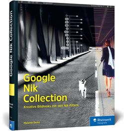 Google Nik Collection von Derks,  Melanie