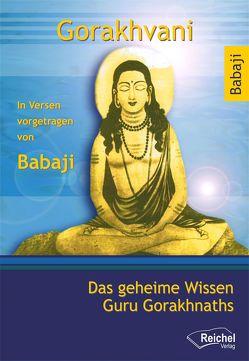 Gorakhvani von Babaji, Gergen,  Gudula, Kolvenbach,  Herbert, Saraswati, Singh,  Hari
