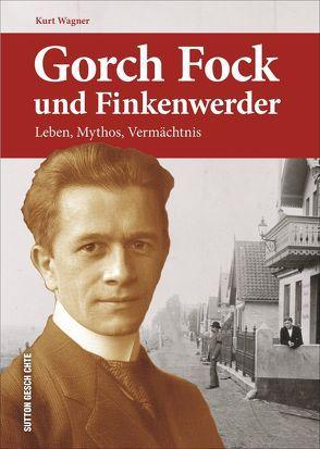 Gorch Fock und Finkenwerder von Wagner,  Kurt