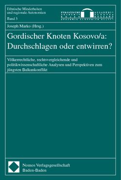 Gordischer Knoten Kosovo/a: Durchschlagen oder entwirren? von Marko,  Joseph