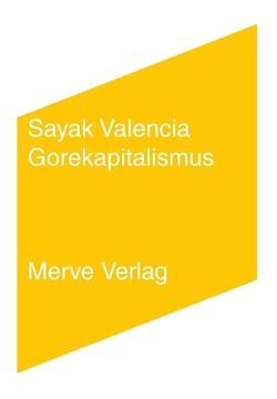 Gorekapitalismus von Hegerl,  Carla, Valencia,  Sayak