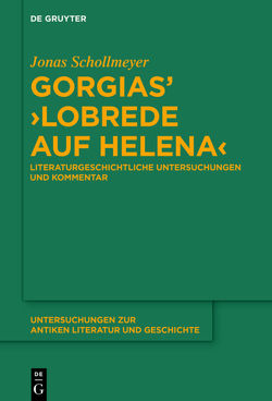 """Gorgias' """"Lobrede auf Helena"""" von Schollmeyer,  Jonas"""