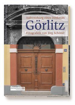 Görlitz – Auferstehung eines Denkmals von Deineke,  Siegfried, Illert,  Wolfgang, Schöner,  Jörg, Tillich,  Stanislaw