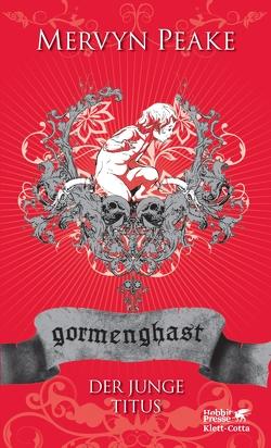 Gormenghast / Der junge Titus von Charpentier,  Annette, Meyer,  Kai, Peake,  Mervyn
