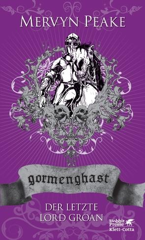Gormenghast / Der letzte Lord Groan von Charpentier,  Annette, Peake,  Mervyn