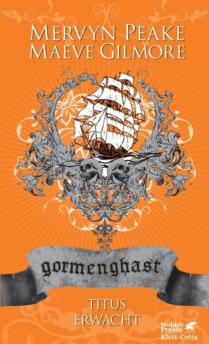 Gormenghast / Titus erwacht von Gilmore,  Maeve, Peake,  Mervyn, Pechmann,  Alexander