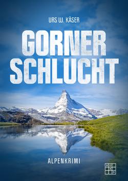 Gornerschlucht von Käser,  Urs W.
