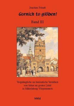 Gornich to glöben / Gornich to glöben von Fründt,  Joachim