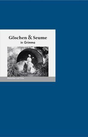 Göschen und Seume in Grimma von Fischer,  Angelika, Fischer,  Bernd Erhard