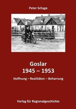 Goslar 1945-1953 von Schyga,  Peter