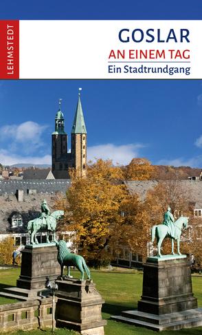 Goslar an einem Tag von Kassner,  Jens