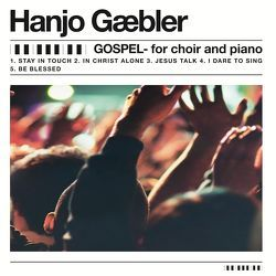 Gospel for choir and piano von Gäbler,  Hanjo