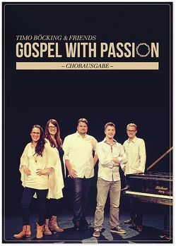 Gospel with Passion von Böcking,  Timo
