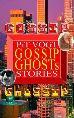 Gossip Ghosts von Vogt,  Pit