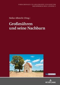 Goßmähren und seine Nachbarn von Albrecht,  Stefan