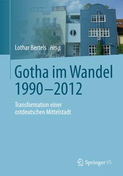 Gotha im Wandel 1990-2012 von Bertels,  Lothar