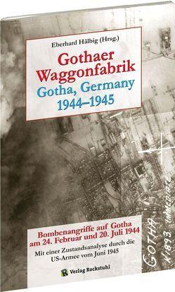 Gothaer Waggonfabrik 1944–1945 von Hälbig,  Eberhard, Rockstuhl,  Harald