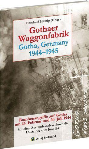 Gothaer Waggonfarbrik 1944–1945 von Hälbig,  Eberhard, Rockstuhl,  Harald