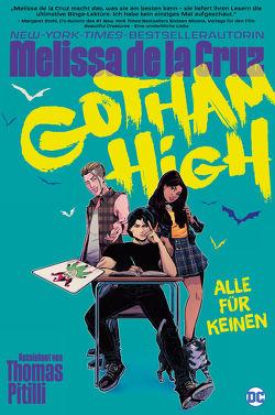 Gotham High: Alle für keinen von de la Cruz,  Melissa, Pitilli,  Thomas