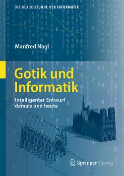 Gotik und Informatik von Nagl,  Manfred