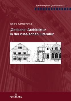 'Gotische' Architektur in der russischen Literatur von Kantsavenka,  Tatjana