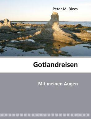 Gotlandreisen von Blees,  Peter M.