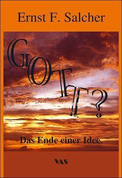 Gott? von Salcher,  Ernst F.