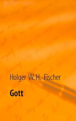 Gott von Fischer,  Holger W. H.