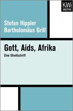 Gott, Aids, Afrika von Grill,  Bartholomäus, Hippler,  Stefan