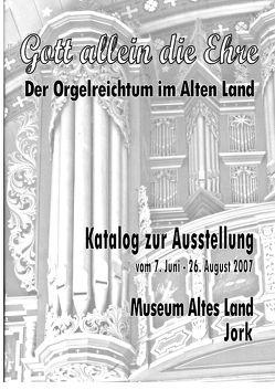 Gott allein die Ehre – der Orgelreichtum im Alten Land von Küster,  Konrad, Tegtmeyer,  Hans