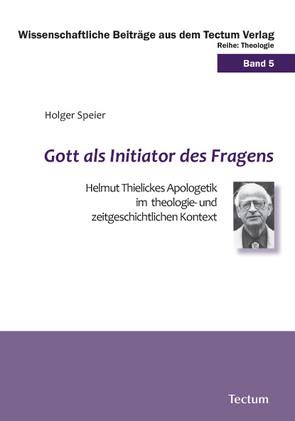 Gott als Initiator des Fragens von Speier,  Holger