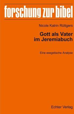 Gott als Vater im Jeremiabuch von Rüttgers,  Nicole Katrin