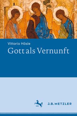 Gott als Vernunft von Hösle,  Vittorio