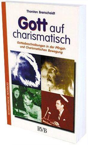 Gott auf charismatisch von Brenscheidt,  Thorsten