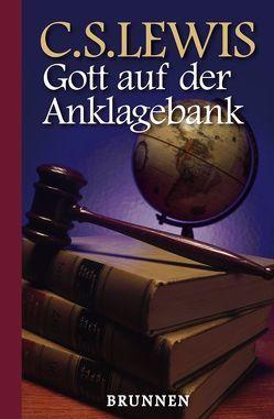 Gott auf der Anklagebank von Brugger,  Barbara, Lewis,  Clive S