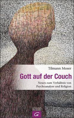 Gott auf der Couch von Moser,  Tilmann