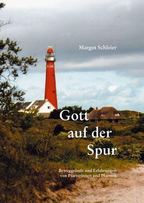 Gott auf der Spur von Schleier,  Margot