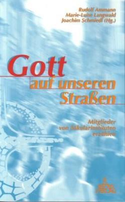 Gott auf unseren Strassen von Ammann,  Rudolf, Langwald,  Marie L, Schmiedl,  Joachim