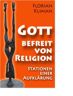 Gott, befreit von Religion von Kliman,  Florian